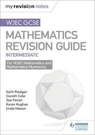 WJEC GCSE Maths Intermediate: Revision Guide by Keith Pledger