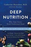 Deep Nutrition by Catherine Shanahan