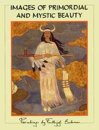 Images of Primordial and Mystic Beauty by Frithjof Schuon