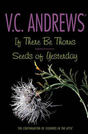 If There Be Thorns/Seeds of Yesterday by V.C. Andrews