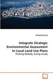 Integrate Strategic Environmental Assessment in Local Land Use Plans by Zhenghong Tang