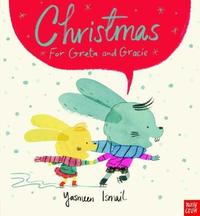 Christmas for Greta and Gracie by Yasmeen Ismail