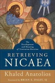 Retrieving Nicaea by Khaled Anatolios