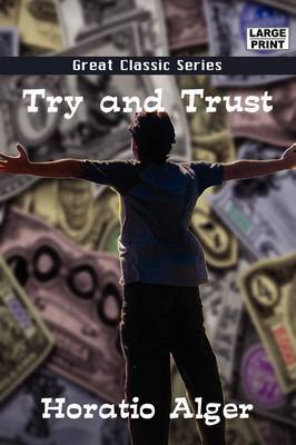 Try and Trust by Horatio Alger