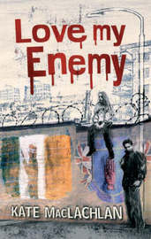 Love My Enemy by Kate MacLachlan image