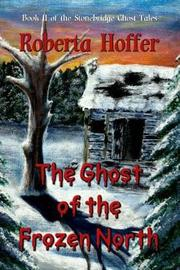 The Ghost of the Frozen North by Roberta Hoffer