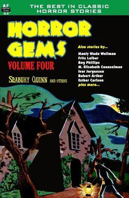 Horror Gems, Volume Four, Seabury Quinn and Others by Rog Phillips
