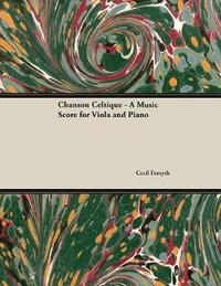 Chanson Celtique - A Music Score for Viola and Piano by Cecil Forsyth