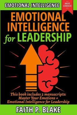 Emotional Intelligence for Leadership by Faith P Blake