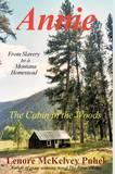 Annie: The Cabin in the Woods by McKelvey Puhek Lenore McKelvey Puhek
