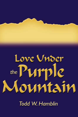 Love Under the Purple Mountain by Todd W. Hamblin image
