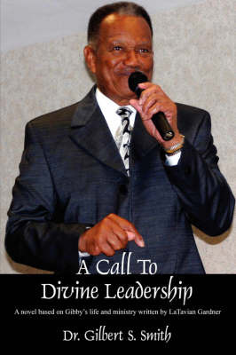 A Call to Devine Leadership by Gilber S Smith image