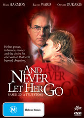 And Never Let Her Go on DVD