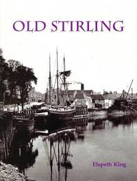 Old Stirling by Elspeth King