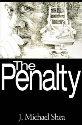 The Penalty by J Michael Shea