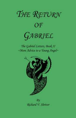 The Return of Gabriel by Richard V. Shriver