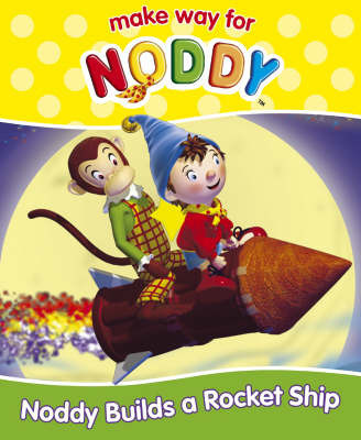 Noddy Builds a Rocket Ship by Enid Blyton