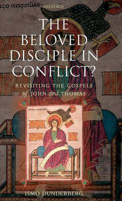 The Beloved Disciple in Conflict? by Ismo O. Dunderberg