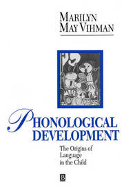 Phonological Development: Origins of Language in the Child by Marilyn Vihman (University of Wales, Bangor UK) image
