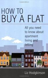 How To Buy A Flat by Liz Hodgkinson image