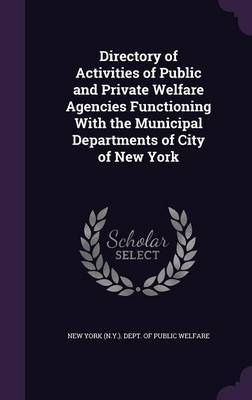 Directory of Activities of Public and Private Welfare Agencies Functioning with the Municipal Departments of City of New York image