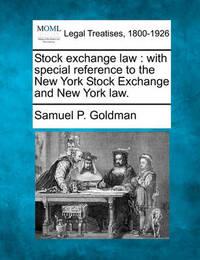 Stock Exchange Law by Samuel P Goldman