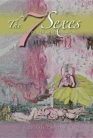 The 7 Sexes by Elof Axel Carlson