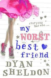 My Worst Best Friend by Dyan Sheldon image