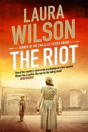 The Riot by Laura Wilson