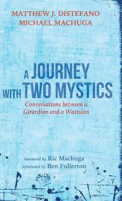 A Journey with Two Mystics by Matthew J DiStefano