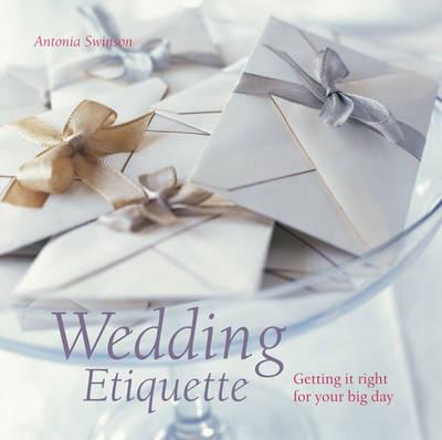 Wedding Etiquette by Antonia Swinson image