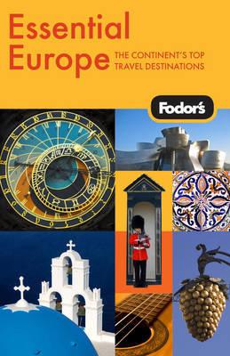 Fodor's Essential Europe by Fodor Travel Publications