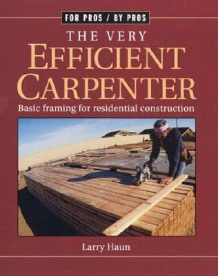 Very Efficient Carpenter by Larry Haun