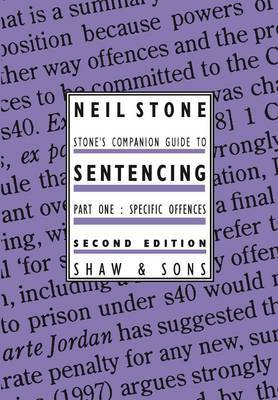 Stone's Companion Guide to Sentencing: Pt. 1 by Neil Stone