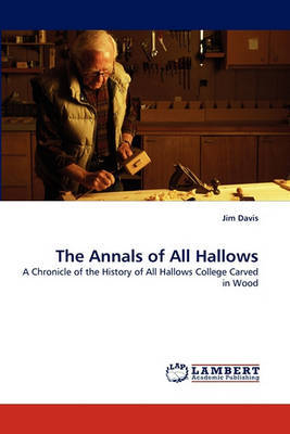 The Annals of All Hallows by Jim Davis