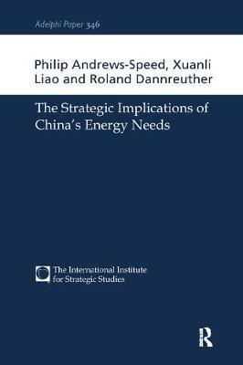 The Strategic Implications of China's Energy Needs by Philip Andrews-Speed