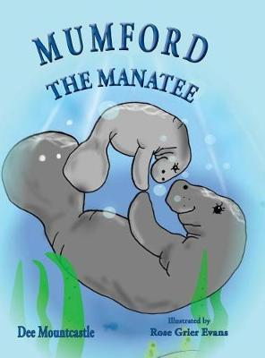 Mumford the Manatee by Dee Mountcastle