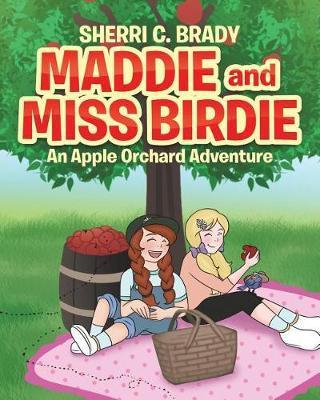 Maddie and Miss Birdie by Sherri C Brady