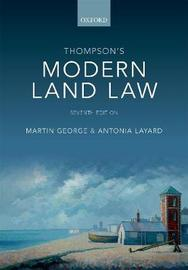 Thompson's Modern Land Law by Martin George