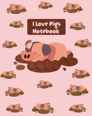 I Love Pigs Notebook by Kiddo Teacher Prints