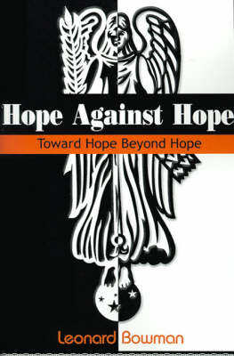 Hope Against Hope: Toward Hope Beyond Hope by Leonard Bowman image