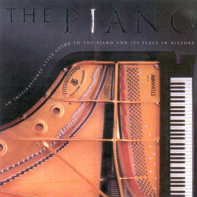 The Piano: An Inspirational Style Guide to the Piano and Its Place in History by John-Paul Williams image
