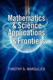 Mathematics & Science Applications & Frontiers by Timothy S. Margulies image