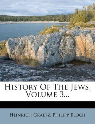 History of the Jews, Volume 3... by Heinrich Graetz image