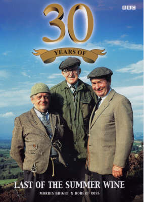 """30 Years of """"Last of the Summer Wine"""" by Morris Bright"""