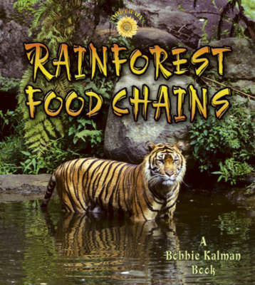 Rainforest Food Chains by Molly Aloian