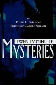 Twenty Minute Mysteries by Keith E. Sheldon image