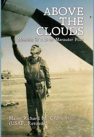 Above the Clouds by Major Richard M. Crummett