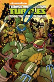 Teenage Mutant Ninja Turtles Amazing Adventures Volume 2 by Peter DiCicco