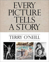 Every Picture Tells a Story by Terry O'Neill